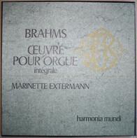 Johannes Brahms - Marinette Extermano - Œuvre Pour Orgue Intégrale