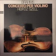 Johannes Brahms , Jascha Heifetz , The New York Philharmonic Orchestra , George Szell - Concerto per violino