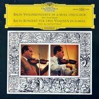 Bach - Violinkonzert In A-moll Und E-dur / Konzert Für Zwei Violinen In D-moll