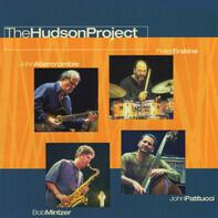 John Abercrombie / Peter Erskine / Bob Mintzer / John Patitucci - The Hudson Project