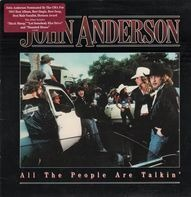 John Anderson - All The People Are Talkin
