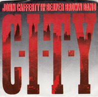 John Cafferty And The Beaver Brown Band - C-I-T-Y / Where The Action Is