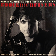 John Cafferty And The Beaver Brown Band - Eddie And The Cruisers (Original Motion Picture Soundtrack)