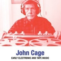 John Cage - Early Electronic And..