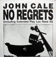John Cale - No Regrets (Including Extended Play Lou Reed 45)