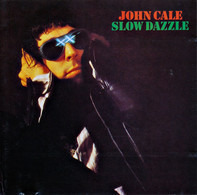 John Cale - Slow Dazzle
