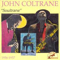 """John Coltrane - 1956-1957 """"Soultrane"""""""