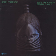 John Coltrane - The Africa Brass Sessions, Vol. 2