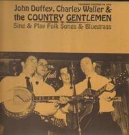 John Duffey, Charley Waller & The Country Gentlemen - Sing & Play Folk Songs & Bluegrass
