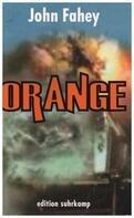 John Fahey - Orange: Neue Erzählungen aus den Vorstädten