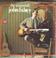 John Fahey - The Essential John Fahey