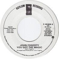 John Fogerty - You Got The Magic / Evil Thing