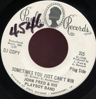 John Fred & His Playboy Band - What Is Happiness / Sometimes You Just Can't Win