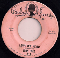 John Fred - Leave Her Never / Doing The Best I Can