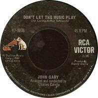 John Gary - Don't Let The Music Play