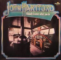 John Hartford - Nobody Knows What You Do