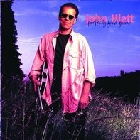 John Hiatt - Perfectly Good Guitar