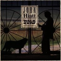 John Hiatt - Walk On