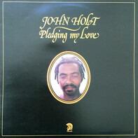 John Holt - Pledging My Love