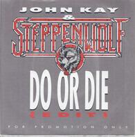 John Kay - Do Or Die (Edit)