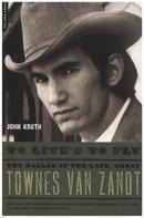 John Kurth - To Live's to Fly: The Ballad of the Late, Great Townes Van Zandt