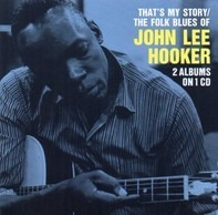 John Lee Hooker - That's My Story / The Folk Blues Of John Lee Hooker