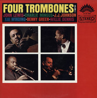 John Lewis - Charles Mingus - J.J. Johnson - Kai Winding - Bennie Green - Willie Dennis - Four Trombones Volume 2