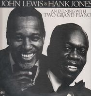 John Lewis & Hank Jones - An Evening With Two Grand Pianos