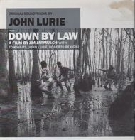 John Lurie - Down by Law