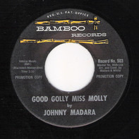John Madara - Good Golly Miss Molly / I Know , I Know