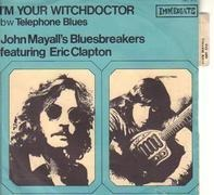 John Mayall & The Bluesbreakers Featuring Eric Clapton - I'm Your Witchdoctor