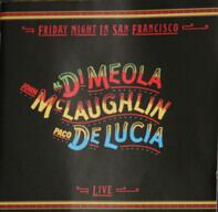 John McLaughlin / Al Di Meola / Paco De Lucía - Friday Night in San Francisco