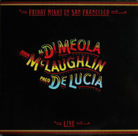 John McLaughlin / Al Di Meola / Paco De Lucía - Friday Night in San Francisco