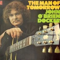 John O'Brien-Docker - The Man Of Tomorrow