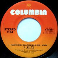 John Paul Hammond / Mike Bloomfield / Dr. John - I Yi Yi / Pretty Thing