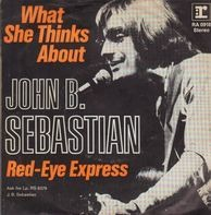 John Sebastian - What She Think's About / Red Eye Express