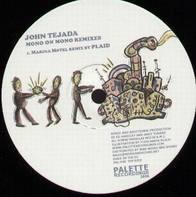 John Tejada - Mono On Mono (Remixes)