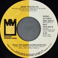 John Travolta - (Feel So Good) Slow Dancing