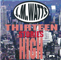 John Watts - Thirteen Stories High