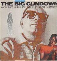 John Zorn - The Big Gundown - John Zorn Plays The Music Of Ennio Morricone