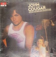 John Cougar - Nothin' Matters And What If It Did