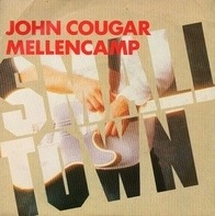 John Cougar Mellencamp - Small Town