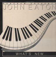 John Eaton - What's New