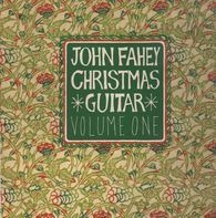 John Fahey - Christmas Guitar - Volume One