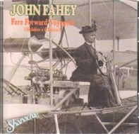 John Fahey - Fare Forward Voyagers (Soldier's Choice)