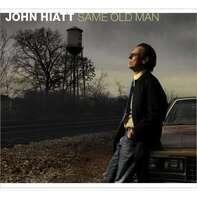 John Hiatt - Same Old Man