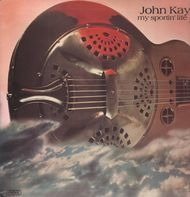 John Kay - My Sportin' Life