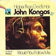 John Kongos - Higher Than God's Hat