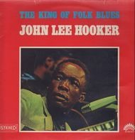 John Lee Hooker - The King Of Folk Blues