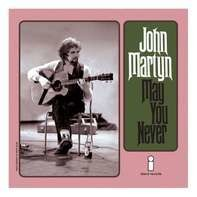John Martyn - MAY YOU NEVER '71/MAY..